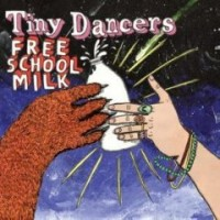 Purchase Tiny Dancers - Free School MIlk