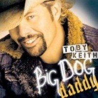 Purchase Toby Keith - Big Dog Daddy