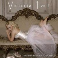 Purchase Victoria Hart - Whatever Happened To Romance?