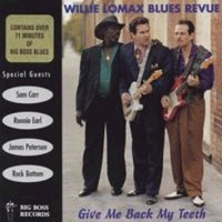 Purchase Willie Lomax Blues Revue - Give Me Back My Teeth