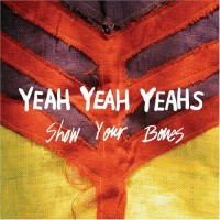 Purchase Yeah Yeah Yeahs - Show Your Bones