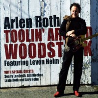 Purchase Arlen Roth - Toolin' Around Woodstock: Featuring Levon Helm