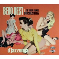 Purchase Bebo Best & The Super Lounge Orchestra - D'Jazzonga