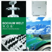 Purchase Bochum Welt - R.O.B. (Robotic Operating Buddy) CD1