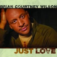 Purchase Brian Courtney Wilson - Just Love