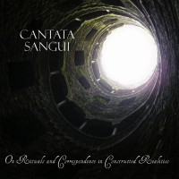 Purchase Cantata Sangui - On Rituals And Correspondence In Constructed Realities