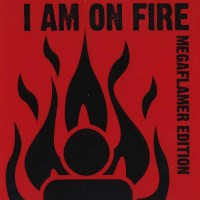 Purchase Caustic - I Am On Fire (Megaflamer Edition)