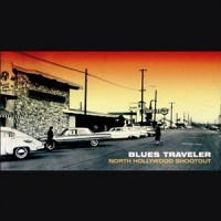 Purchase Blues Traveler - North Hollywood Shootout