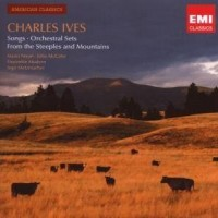 Purchase Charles Ives - Songs, Orchestral Sets, From The Steeples and Mountains