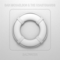 Purchase Dan Michaelson and the Coastguards - Saltwater