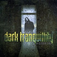 Purchase Dark Tranquillity - A Closer End