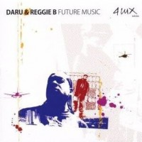 Purchase Daru & Reggie B - Future Music
