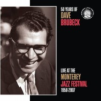 Purchase Dave Brubeck - 50 Years of Dave Brubeck Live at the Monterey Jazz Festival 1958-2007