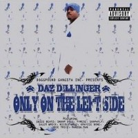 Purchase Daz Dillinger - Only On The Left Side