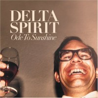 Purchase Delta Spirit - Ode To Sunshine