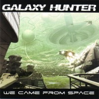 Purchase Galaxy Hunter - We Came From Space