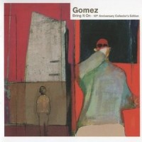 Purchase Gomez - Bring It On (10th Anniversary Collectors Edition) CD1
