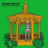 Purchase Grand Buffet - The Haunted Fucking Gazebo