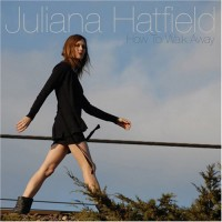 Purchase Juliana Hatfield - How To Walk Away