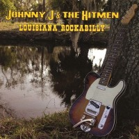 Purchase Johnny J & The Hit Men - Louisiana Rockabilly