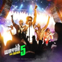 Purchase Lil Wayne - Lil Wayne And Friends 5 (Bootleg)
