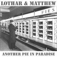 Purchase Lothar & Matthew - Another Pie in Paradise