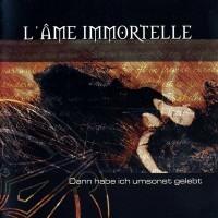 Purchase L'ame Immortelle - Dann Habe Ich Umsonst Gelebt