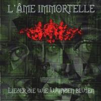 Purchase L'ame Immortelle - Lieder Die Wie Wunden Bluten