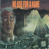 Purchase No Use For A Name - Don't Miss The Train