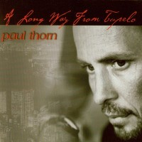Purchase Paul Thorn - A Long Way From Tupelo