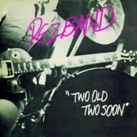 Purchase Pezband - Two Old Two Soon (EP)