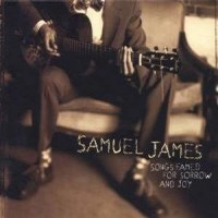 Purchase Samuel James - Songs Famed For Sorrow & Joy