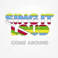 Purchase Sing It Loud - Come Around