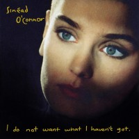 Purchase Sinead O'Connor - I Do Not Want What I Haven't Got (Special Edition) CD1