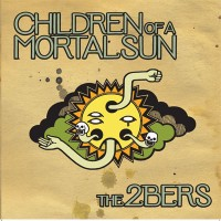 Purchase The 2bers - Children of A Mortal Sun