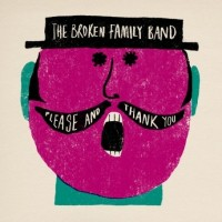 Purchase The Broken Family Band - Please And Thank You