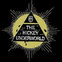 Purchase The Hickey Underworld - The Hickey Underworld