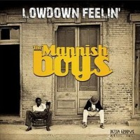 Purchase The Mannish Boys - Lowdown Feelin