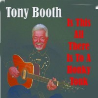 Purchase Tony Booth - Is This All There Is To A Honky Tonk