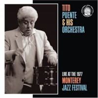 Purchase Tito Puente - Live at the 1977 Monterey Jazz Festival