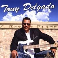Purchase Tony Delgado - A Better Place