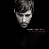 Purchase Wayne Jackson - The Long Goodbye