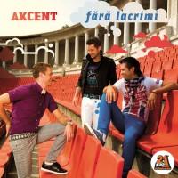 Purchase Akcent - Fără Lacrimi