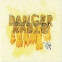 Purchase Danger Radio - Punch Your Lights Out (EP)