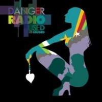 Purchase Danger Radio - Used And Abused