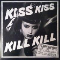 Purchase HorrorPops - Kiss Kiss Kill Kill