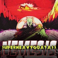 Purchase Super Heavy Goat Ass - Nemesis