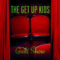 Purchase Get Up Kids - Guilt Show