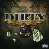 Purchase Dirty - Married To The Game