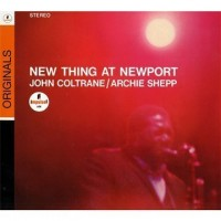 Purchase John Coltrane / Archie Shepp - New Thing At Newport